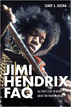 Book Jimi Hendrix FAQ: All That's Left to Know about the Voodoo Child