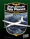 High-Altitude Spy Planes, Bill Sweetman, 1429613149