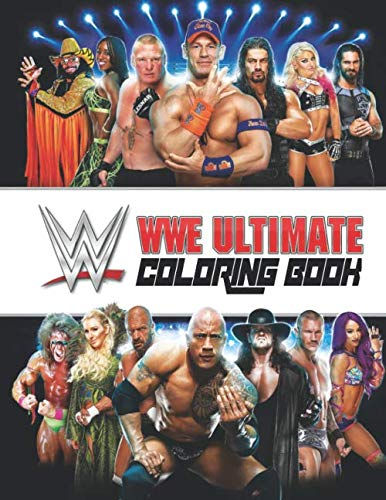 WWE Ultimate Coloring Book: 30+ high quality coloring pages of all time favorite WWE superstars