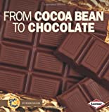 From Cocoa Bean to Chocolate, Robin Nelson, 0822546655