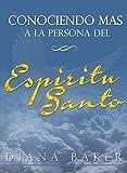 Conociendo más a la persona del Espíritu Santo (Spanish Edition)
