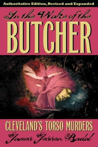 In the Wake of the Butcher: Cleveland's Torso Murders