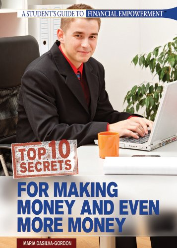 Top 10 Secrets for Making Money & Even More Money (Student's Guide to Financial Empowerment) pdf