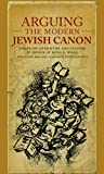 Arguing the Modern Jewish Canon: Essays on Literature and Culture in Honor of Ruth R. Wisse (Harvard Center for Jewish Studies (Hardcover))