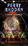 Perry Rhodan, tome 274 : L'ordre cosmique par Darlton
