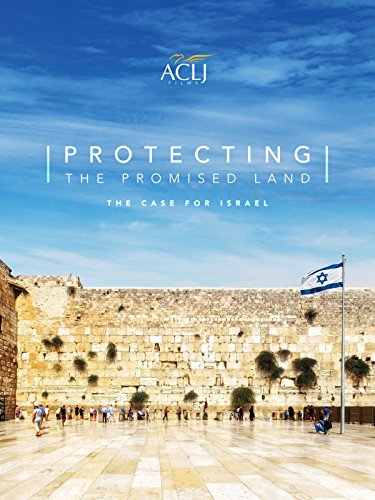 Protecting the Promised Land: The Case for Israel