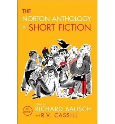 [(The Norton Anthology of Short Fiction)] [Author: Richard Bausch] published on (February, 2015) PDF