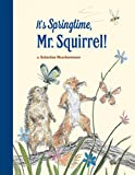 It's Springtime, Mr. Squirrel