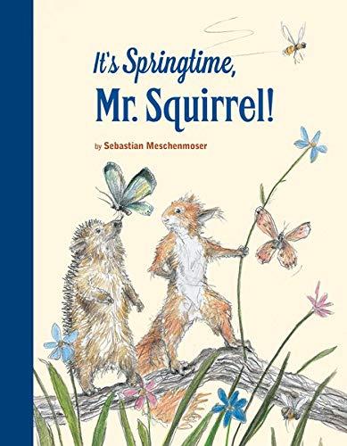- It's Springtime, Mr. Squirrel