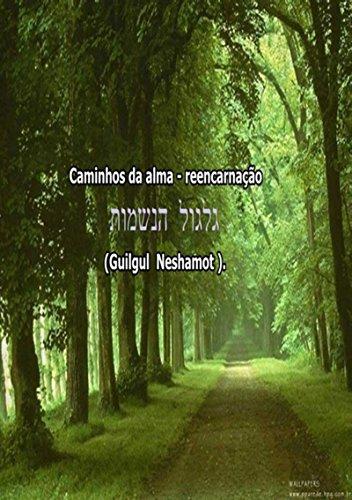 Caminhos Da Alma Reencarnação (Portuguese Edition)