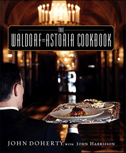 The Waldorf-Astoria Cookbook by John Doherty - Waldorf Shopping Mall