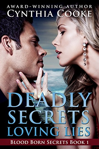 Deadly Secrets, Loving Lies (Blood Born Secrets Book 1)