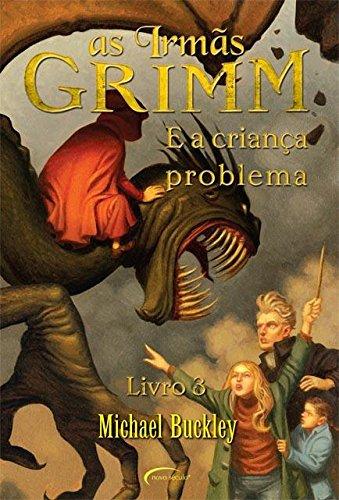 As Irmãs Grimm. E a Criança Problema