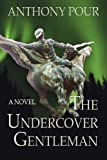 The Undercover Gentleman, Anthony Pour, 0615275958