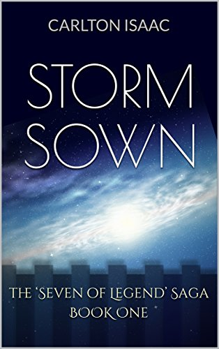 STORM SOWN: The 'Seven of Legend' Saga Book One
