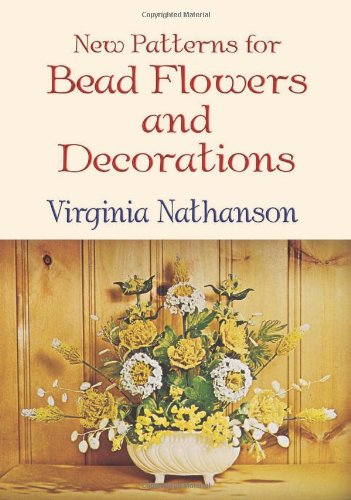 Download New Patterns for Bead Flowers and Decorations ebook