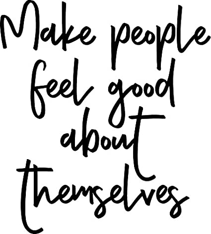 Amazoncom Vinyl Wall Art Decal Make People Feel Good About