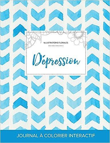 Journal de Coloration Adulte: Depression (Illustrations Florales, Chevron Aquarelle) pdf, epub ebook