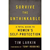 img - for Survive the Unthinkable: A Total Guide to Women's Self-Protection book / textbook / text book