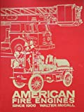 American Fire Engines since 1900, Walter P. McCall, 0912612088