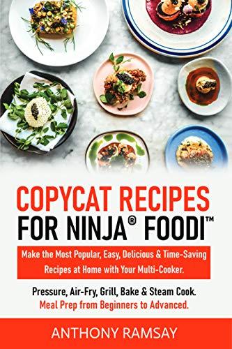 Copycat Recipes for Ninja Foodi: Make the Most Popular, Easy ...
