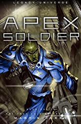 Legacy Universe: Apex Soldier (Book One in The Apex Soldier Sequence)