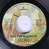 City Boy 45 RPM Bad for Business / 5.7.0.5.