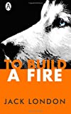 To Build a Fire, Jack London, 1492906735
