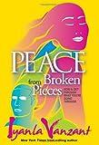 Peace from Broken Pieces, Iyanla Vanzant, 1401928226
