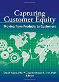 Capturing Customer Equity, , 0789033402