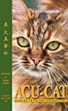 Acu-Cat: A Guide to Feline Acupressure, 2nd Edition