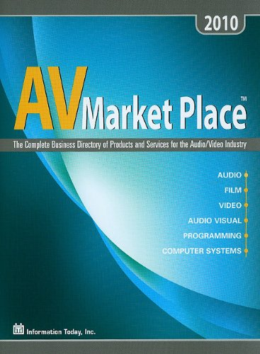 AV Market Place 2010: The Complete Business Directory of Products and Services for the Audio/Video Industry (Audio Video Market Place)