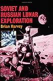 Soviet and Russian Lunar Exploration, Harvey, Brian, 0387218963