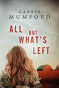 All But What's Left by Carrie Mumford ebook deal