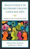 img - for High Literacy in Secondary English Language Arts: Bridging the Gap to College and Career book / textbook / text book