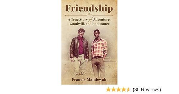 Amazon friendship a true story of adventure goodwill and amazon friendship a true story of adventure goodwill and endurance ebook francis mandewah kindle store fandeluxe Gallery