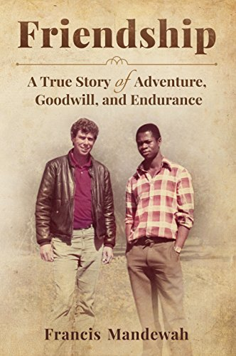 Amazon friendship a true story of adventure goodwill and friendship a true story of adventure goodwill and endurance by mandewah fandeluxe Gallery