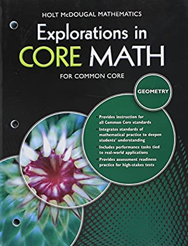 Holt McDougal Mathematics: Explorations in Core Math, for Common Core: Geometry - Geometry Common Core