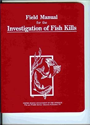 Field Manual for the Investigation of Fish Kills (Resource