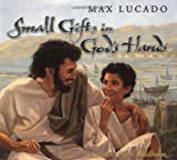 Small Gifts in God's Hands - Super Saver, Max Lucado, 0849958423