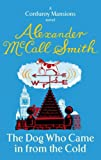 Front cover for the book The Dog Who Came in from the Cold by Alexander McCall Smith