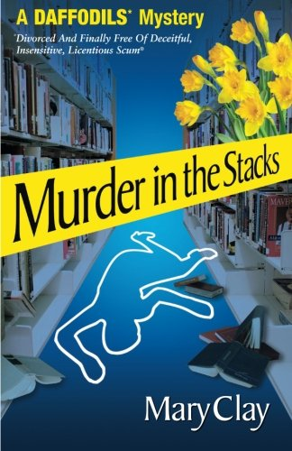Murder in the Stacks: A DAFFODILS* Mystery
