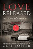 Love Released: Episode One (Women of Courage Book 1)