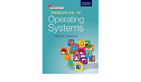 Principles of Operating Systems: Naresh Chauhan: 9780198082873