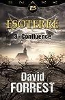 Esoterre, tome 3 : Confluence par Forrest