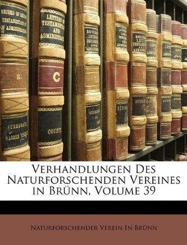 Read Online Verhandlungen Des Naturforschenden Vereines in Brünn, Volume 39 ebook