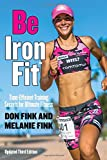 Be IronFit: Time-Efficient Training Secrets for Ultimate Fitness
