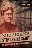 Michigan's Strychnine Saint: The Curious Case of Mrs. Mary McKnight (True Crime)