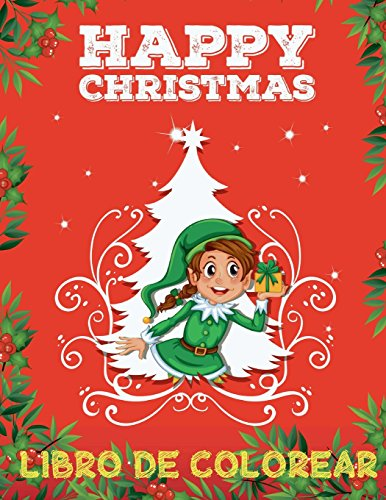 🙋 Feliz Navidad Libro de Colorear ✎ Colorear Niños 3 Años 🎄 Libro de Colorear Niños: 🎄 Color Christmas Coloring Book ... Book (Spanish Edition) ❄ (Volume 1) [Kids Creative Spain] (Tapa Blanda)