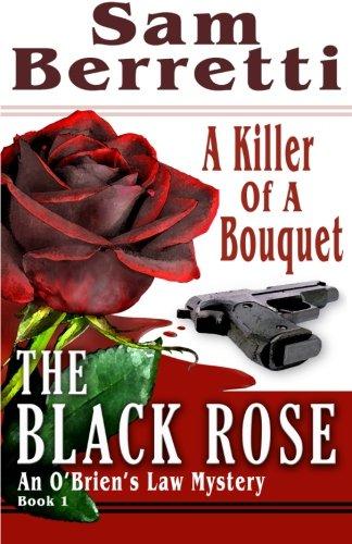 The Black Rose: An O'Brien's Law Mystery (Book 1) (Volume 1) pdf epub